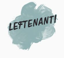 LEFTENANT! by tripinmidair