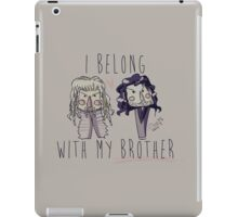 I belong with my brother iPad Case/Skin