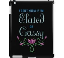 I don't know if I'm Elated or Gassy iPad Case/Skin