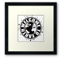 WELCOME_TO_EARTH Framed Print
