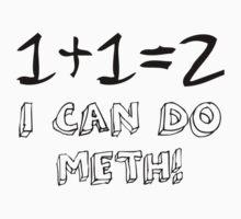 I Can Do Meth Clothing  by Luke Heathcote