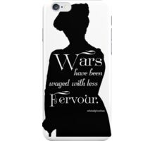 Wars Have Been Waged with Less Fervour iPhone Case/Skin