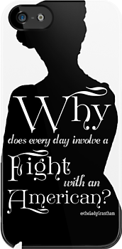 Why Does Every Day Involve A Fight With an American? by Dowager Countess