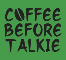 Coffee Before Talkie by BrightDesign