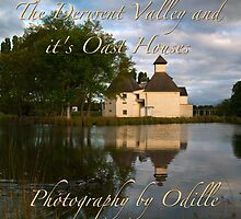 Derwent Valley & its Oast Houses by Odille Esmonde-Morgan