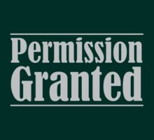 Permission Granted in Light Grey by MyDayShirts
