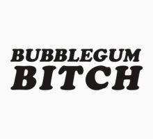 BUBBLEGUM BITCH by cadma