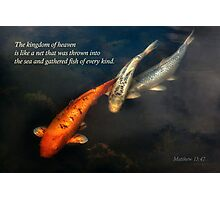 Inspirational - Gathering fish of Every kind - Matthew 13-47 Photographic Print