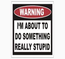 Stupid Warning T-Shirt