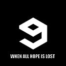 9GAG When All Hope Is Lost by LPdesigns