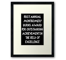 First Annual Montgomery Burns Award for Outstanding Achievement in the Field of Excellence Framed Print