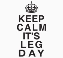 Keep Calm Its Leg Day (Black) Kids Clothes