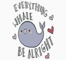 Everything Whale Be Alright ~ ! Colour Version by petitehero