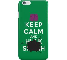 Keep Calm and ... - Hulk Smash iPhone Case/Skin