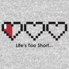 The Legend of Zelda - Life's Too Short… by Nocturnal Prototype™