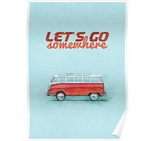 Volkswagen Bus Samba Vintage Car - Hippie Travel - Let's go somewhere Poster