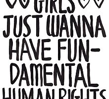 Girls Just Wanna Have Fun(damental Human Rights) by zarayow
