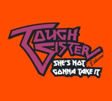 Tough Sister: She's not gonna take it! Kids Clothes