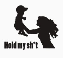 Hold My Sh*t  by MDMTV