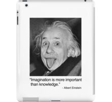Imagination is more important than knowledge. iPad Case/Skin