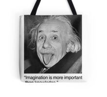 Imagination is more important than knowledge. Tote Bag