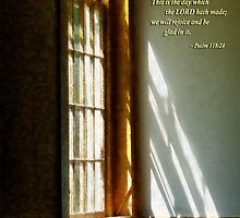 Psalm 118 24 This is the day which the LORD hath made by Susan Savad