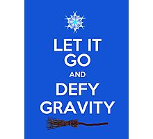 Let It Go and Defy Gravity! Photographic Print