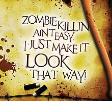Zombie Killin' Ain't Easy by BholdBrett