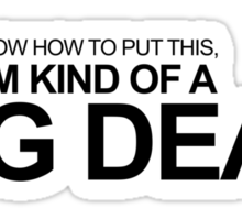 Anchorman - Ron Burgundy - I'm Kind of a Big Deal Sticker