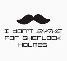 I Don't Shave for Sherlock Holmes (Sherlock by Taripony