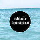 california here we come by dare-ingdesign