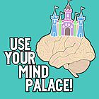 USE YOUR MIND PALACE by nimbusnought