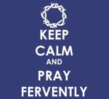 Keep Calm ... Pray by swankeeper