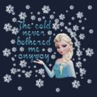 Disney Frozen Elsa ~ The cold never bothered me anyway by sweetsisters