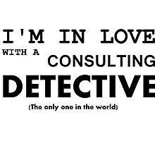 Sherlock - I'm in love with a consulting detective. by B0wTiesAreC00l