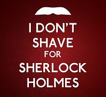 I don't shave for Sherlock Holmes v6 by Kallian