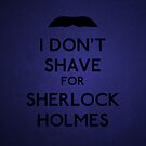 I don't shave for Sherlock Holmes v3 by Kallian