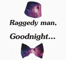 Doctor who - raggedy man goodnight by B0wTiesAreC00l