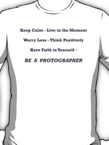 Be A Photographer T-Shirt