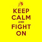 Keep Calm and Fight On (Gold iPhone Case) by ShopGirl91706