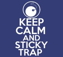 Keep Calm and Sticky Trap by GMcTees
