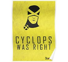 CYCLOPS WAS RIGHT (Black print) Poster
