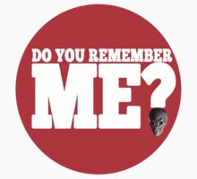 DO YOU REMEMBER ME T-SHIRT by valeriabald