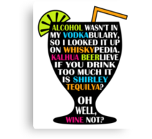 Alcohol Is Shirley Tequilya Canvas Print