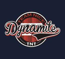 Team Nice Dynamite by Joe Hickson