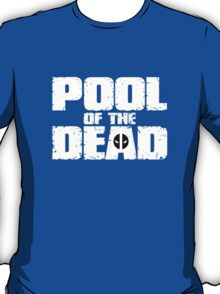 POOL of the DEAD T-Shirt