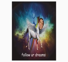 follow ur dreams by mickeycopple
