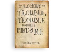 Harry Potter Trouble Quote Canvas Print
