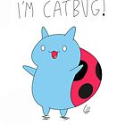 Catbug! by Louise Harrington