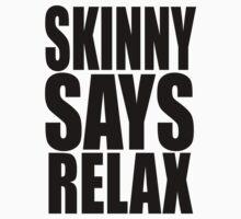 Skinny says by othermel